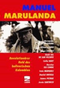 Manuel Marulanda - Ein Revolutionsheld aus Kolumbien.