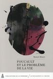 Manuel Mauer - Foucault et le problème de la vie.