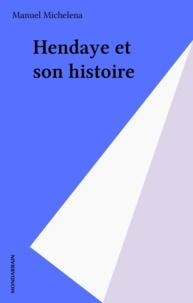 Manuel Michelena - Hendaye et son histoire.