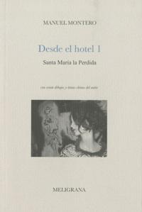 Manuel Montero - Desde el hotel - Tome 1, Santa Maria la Perdida.