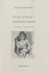 Manuel Montero - Desde el hotel - Tome 2, A proposito de la vanguardia.