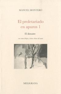 Manuel Montero - El proletariado en apuros - Tome 1, El descaro.