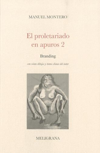 Manuel Montero - El proletariado en apuros - Tome 2, Branding.