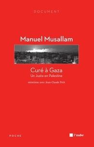 Manuel Musallam - Curé à Gaza - Un Juste en Palestine.