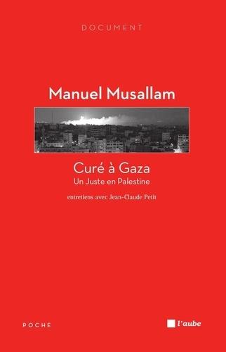 Curé à Gaza. Un Juste en Palestine