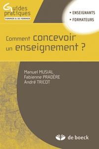 Manuel Musial et Fabienne Pradere - Comment concevoir un enseignement ?.