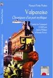 Manuel Peña Muñoz - Valparaiso - Chroniques d'un port mythique.