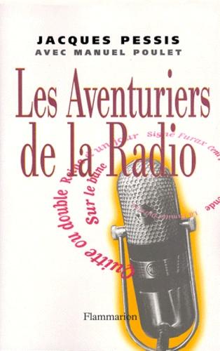 Manuel Poulet et Jacques Pessis - Les Aventuriers de la radio.