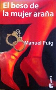 Manuel Puig - El beso de la mujer arana.
