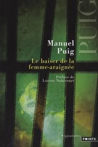 Manuel Puig - Le baiser de la femme-araignée.