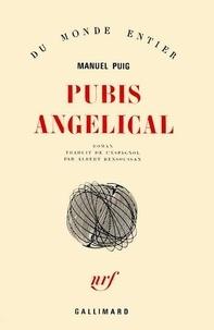Manuel Puig - Pubis angelical.