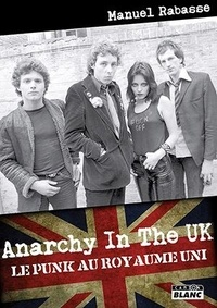 Manuel Rabasse - Anarchy in the UK - Le punk au Royaume-Uni.
