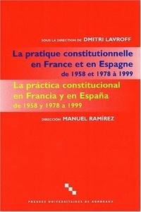 La pratique constitutionnelle en France et en Espagne de 1958 et 1978 à 1999 : La practica constitucional en Francia y en España de 1958 y 1978 a 1999.pdf