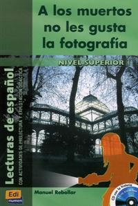Manuel Rebollar - A los muertos no les gusta la fotografia. 1 CD audio