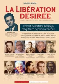 Manuel Rispal - La Libération désirée - Tome 2, Massif central 1940-Printemps 1945.