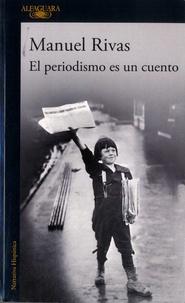 Manuel Rivas - El periodismo es un cuento.