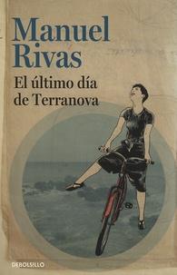 Manuel Rivas - El ultimo dia de Terranova.