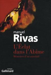 Manuel Rivas - L'Eclat dans l'Abîme - Mémoires d'un autodafé.