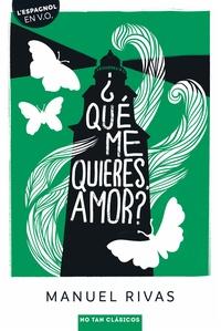 Manuel Rivas - ¿ Qué me quieres, amor ?.