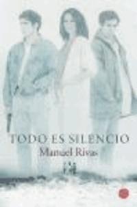 Manuel Rivas - Todo es Silencio.