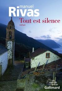Manuel Rivas - Tout est silence.