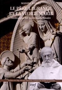 Le père Lagrange et la Vierge Marie - Méditations des mystères du Rosaire.pdf
