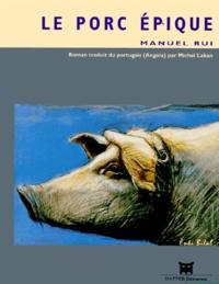 Manuel Rui - Le porc épique.
