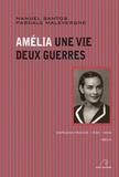 Manuel Santos et Pascale Malevergne - Amélia - Une vie, deux guerres (Espagne-France 1936-1952).