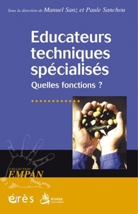 Manuel Sanz et Paule Sanchou - Educateurs techniques spécialisés - Quelles fonctions ?.