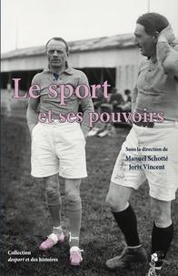 Manuel Schotté et Joris Vincent - Le sport et ses pouvoirs.