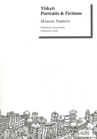 Manuel Tardits - Tôkyô - Portraits & fictions.