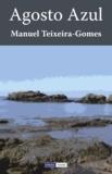 Manuel Teixeira-Gomes - Agosto Azul.