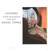 Manuel Torres - Laconnex - Atelier de sculpture 1972-2011.