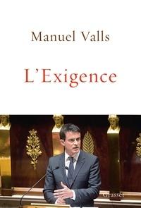 Manuel Valls - L'Exigence.