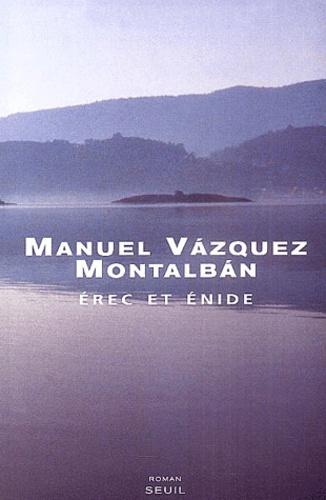 Manuel Vázquez Montalbán - Erec et Enide.