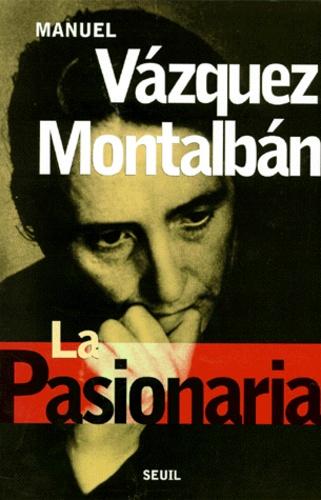 Manuel Vázquez Montalbán - La Pasionaria et les septs [i.e. sept  nains - Essai.