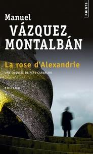 Manuel Vázquez Montalbán - La rose d'Alexandrie.