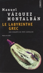 Manuel Vázquez Montalbán - Le labyrinthe grec.