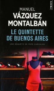 Manuel Vázquez Montalbán - Le quintette de Buenos Aires.