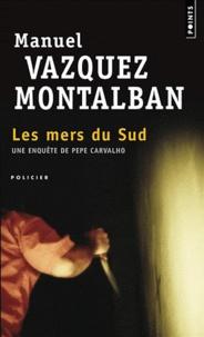 Manuel Vázquez Montalbán - Les mers du Sud.