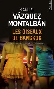 Manuel Vázquez Montalbán - Les oiseaux de Bangkok.