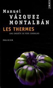Manuel Vázquez Montalbán - Les thermes.