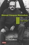 Manuel Vázquez Montalbán - Obra periodistica - Volumen 3 : La batalla perdida (1987-2003).