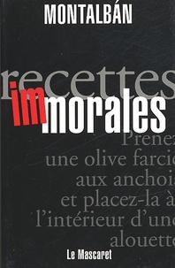Manuel Vázquez Montalbán - Recettes immorales.