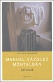 Manuel Vázquez Montalbán - Tatuaje.