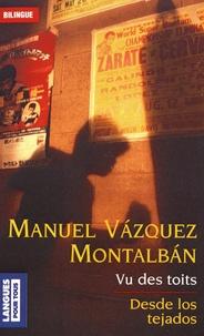 Manuel Vázquez Montalbán - Vu des toits.