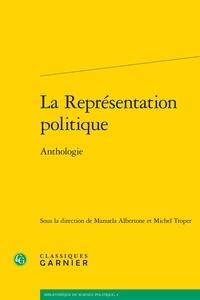 Manuela Albertone et Michel Troper - La Représentation politique - Anthologie.