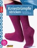 Manuela Burkhardt - Kniestrümpfe stricken - Tolle Modelle für alle Größen.