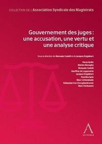 Manuela Cadelli et Jacques Englebert - Gouvernement des juges : une accusation, une vertu et une analyse critique.