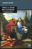Manuela Callipo - Verso la frase ben costruita - Il primo libro della Sintassi di Apollonio Discolo. Textes en italien et en grec.